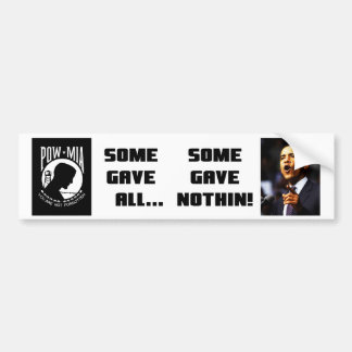 Some Gave All...Some Gave Nothin! Bumper Sticker