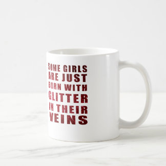 Some Girls Are Just Born With Glitter Mug