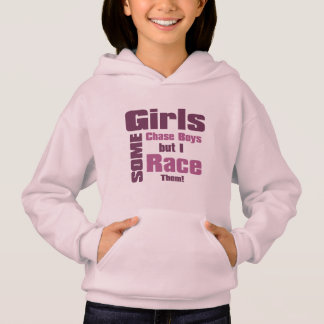Some Girls Chase Boys But I Race Them Hoodie
