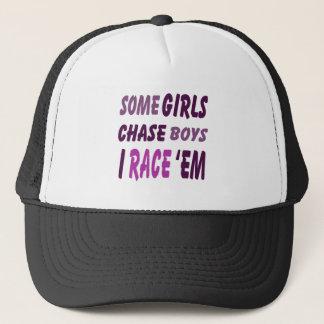 Some Girls Chase Boys I Race Them Trucker Hat