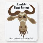 Some Gnu Stuff_Cheetahs Never Prosper mousepad