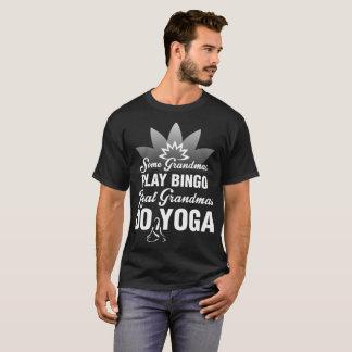 Some Grandmas Play Bingo Real Grandmas Do Yoga Tee