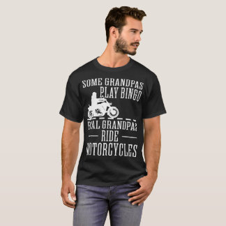 Some Grandpas Play Bingo Real Grandpas Ride Motorc T-Shirt