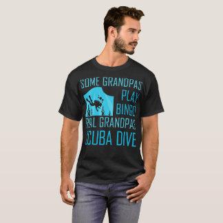 Some Grandpas Play Bingo Real Grandpas Scuba Dive T-Shirt