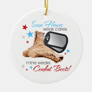 Some Heroes Wear Capes, Mine Wears Combat Boots Ceramic Ornament