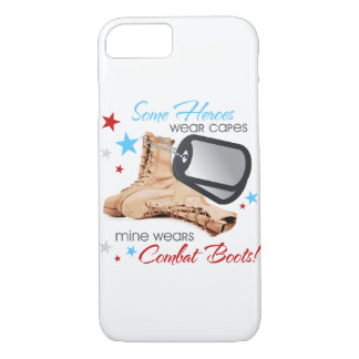 Some Heroes Wear Capes, Mine Wears Combat Boots iPhone 7 Case