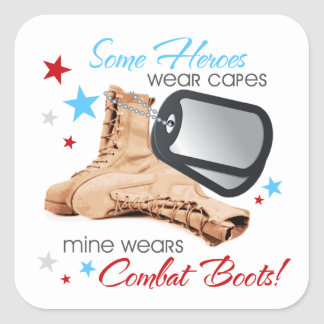 Some Heroes Wear Capes, Mine Wears Combat Boots Square Sticker