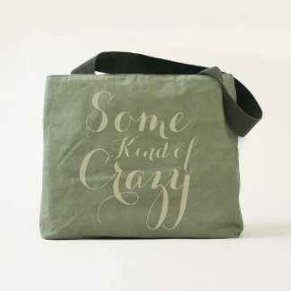 Some Kind of Crazy Tote