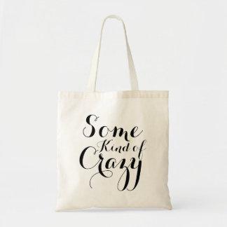 Some Kind of Crazy Tote Bag