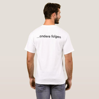Some lead, other consequences T-Shirt