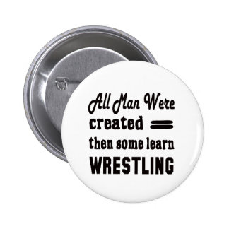 Some learn Wrestling. Pinback Button