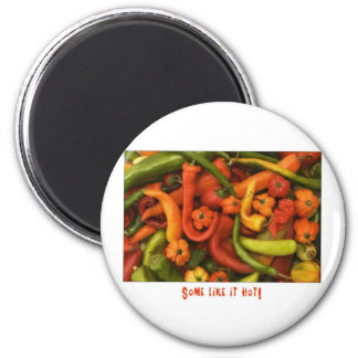 Some like it hot! 2 inch round magnet