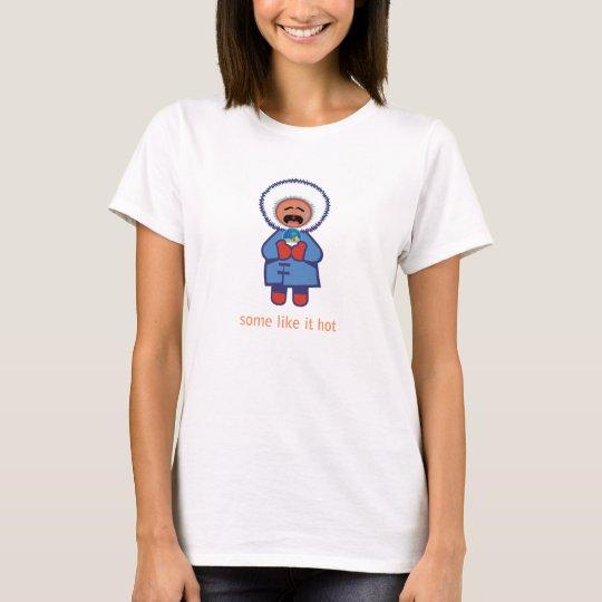 'Some Like It Hot' Cute Eskimo T-shirt