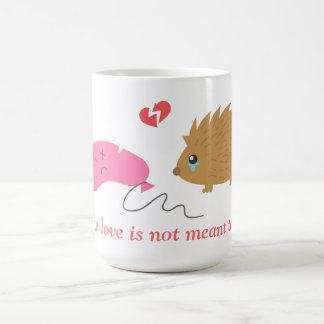 Some Love is not meant to be, funny hedgehog Coffee Mug