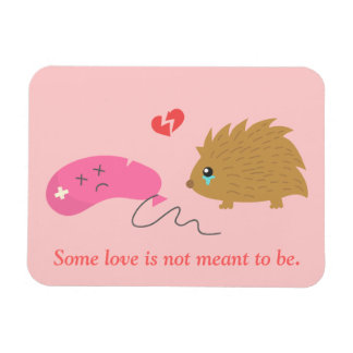 Some Love is not meant to be funny hedgehog Vinyl Magnet