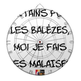 Some make the BALÈZES, me I make DISCOMFORT Dartboard With Darts