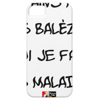 Some make the BALÈZES, me I make DISCOMFORT iPhone SE/5/5s Case