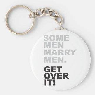 Some Men Marry Men, Get Over It! Keychain