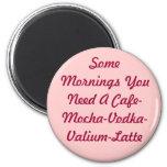 Some Mornings... Fridge Magnets