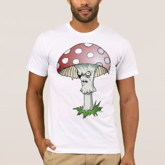 Some Mushrooms Aren't Just Poisonous... T-Shirt