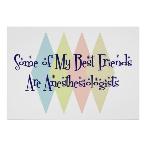 Some of My Best Friends Are Anesthesiologists Poster