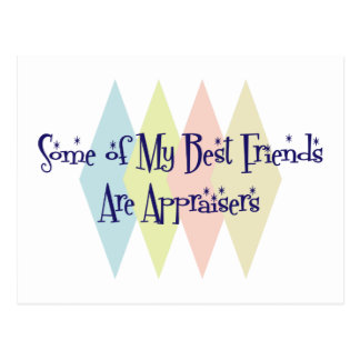 Some of My Best Friends Are Appraisers Postcard