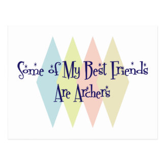 Some of My Best Friends Are Archers Postcard