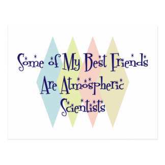 Some of My Best Friends Are Atmospheric Scientists Postcard
