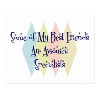 Some of My Best Friends Are Avionics Specialists Postcard