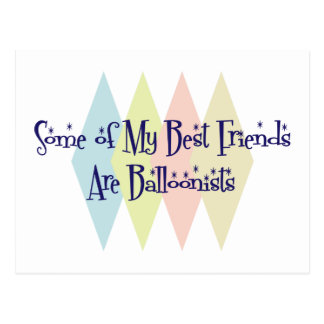Some of My Best Friends Are Balloonists Postcard
