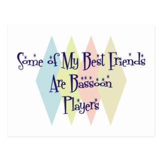 Some of My Best Friends Are Bassoon Players Postcard