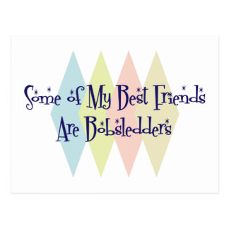 Some of My Best Friends Are Bobsledders Postcard