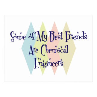 Some of My Best Friends Are Chemical Engineers Postcard