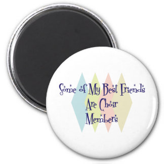Some of My Best Friends Are Choir Members Magnet