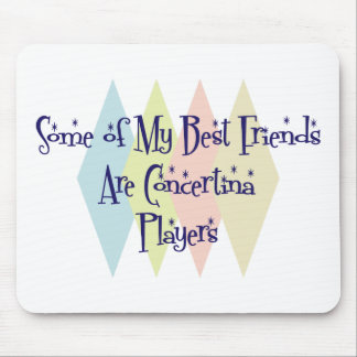 Some of My Best Friends Are Concertina Players Mouse Pad