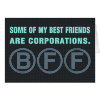 Some of my best friends are corporations. greeting cards