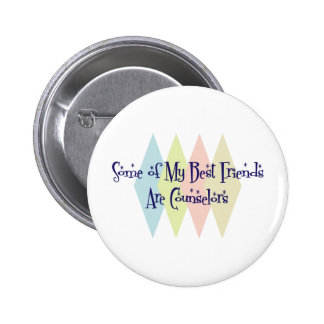 Some of My Best Friends Are Counselors 2 Inch Round Button