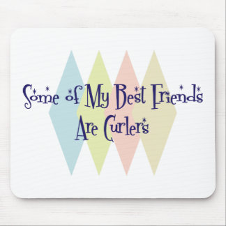 Some of My Best Friends Are Curlers Mousepad