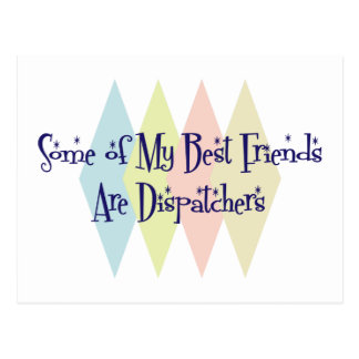 Some of My Best Friends Are Dispatchers Postcard