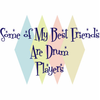 Some of My Best Friends Are Drum Players Statuette