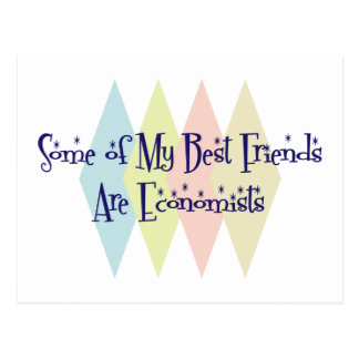 Some of My Best Friends Are Economists Postcard
