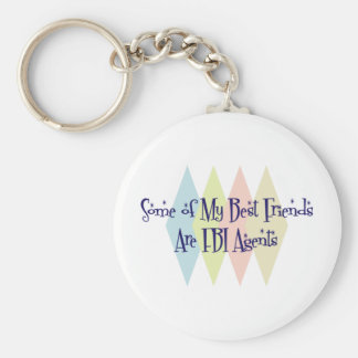 Some of My Best Friends Are FBI Agents Keychain