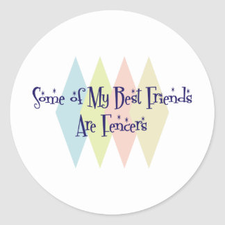 Some of My Best Friends Are Fencers Classic Round Sticker