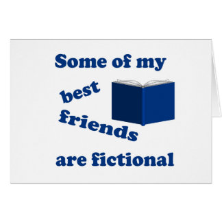 Some of my Best Friends are Fictional Card