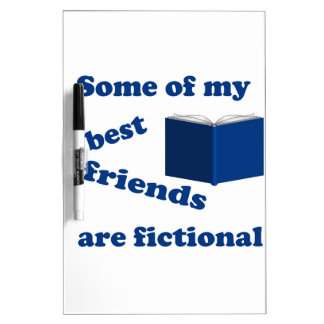 Some of my Best Friends are Fictional Dry-Erase Board