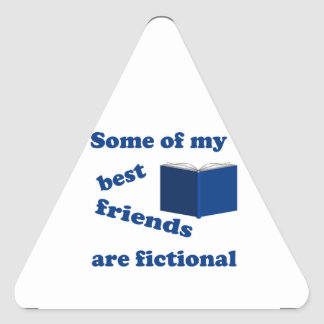Some of my Best Friends are Fictional Triangle Sticker