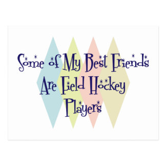 Some of My Best Friends Are Field Hockey Players Post Card