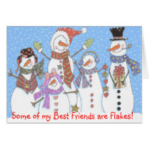 Some of My Best Friends are Flakes! Card