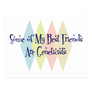 Some of My Best Friends Are Geneticists Postcard