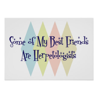 Some of My Best Friends Are Herpetologists Poster
